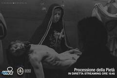 DIRETTA STREAMING: Processione della Pietà