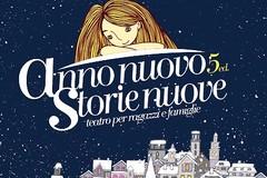 """Al via la quinta edizione di """"Anno nuovo storie nuove"""""""